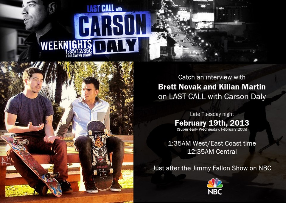 Late tuesday night, Kilian Martin on Carson Daly show. NBC Channel