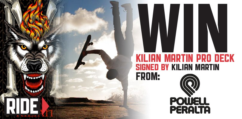 Win a signed Powell peralta Kilian Martin Wolf deck. Ride Channel.